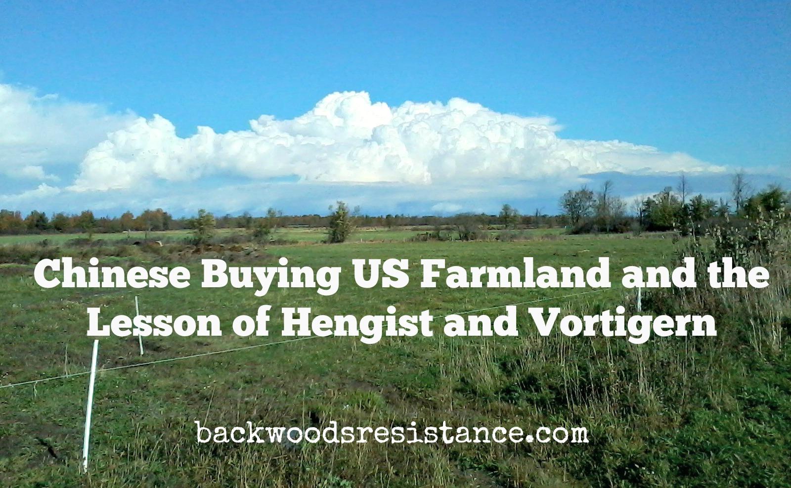 Chinese Buying US Farmland and the Lesson of Hengist and Vortigern