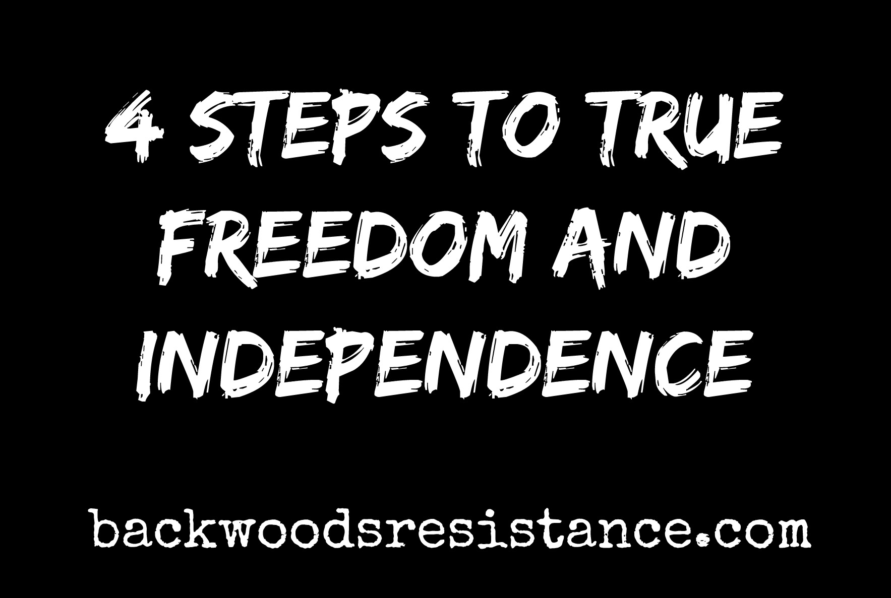 4 Steps To Freedom