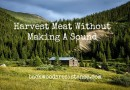 Harvest Meat Without Making A Sound