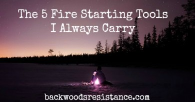 The 5 Fire Starting Tools That I Always Carry
