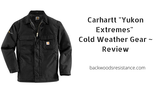 Carhartt _Yukon Extremes_ Cold Weather Gear ~ Review