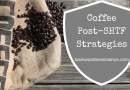 Coffee, Post-SHTF Strategies
